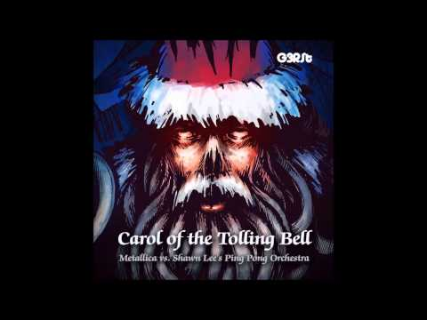 G3RSt - Carol Of The Tolling Bell (Metallica vs. Shawn Lee's Ping Pong Orchestra)