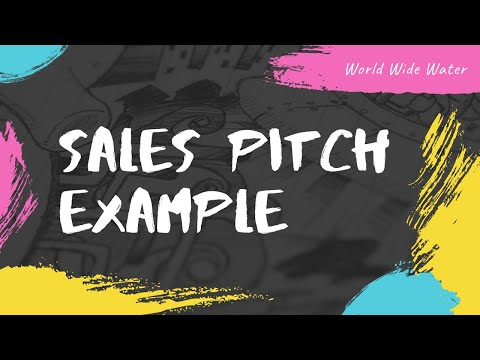 Sales Pitch Example & Demonstration: World Wide Water