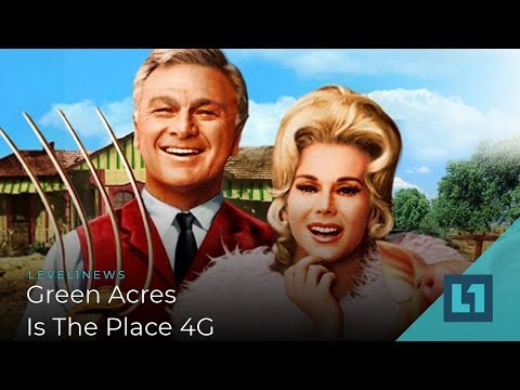 level1-news-august-14-2019:-green-acres-is-the-place-4g