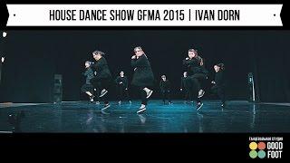HOUSE DANCE SHOW GFMA 2015   ИВАН ДОРН - ТАНЕЦ ПИНГВИНА