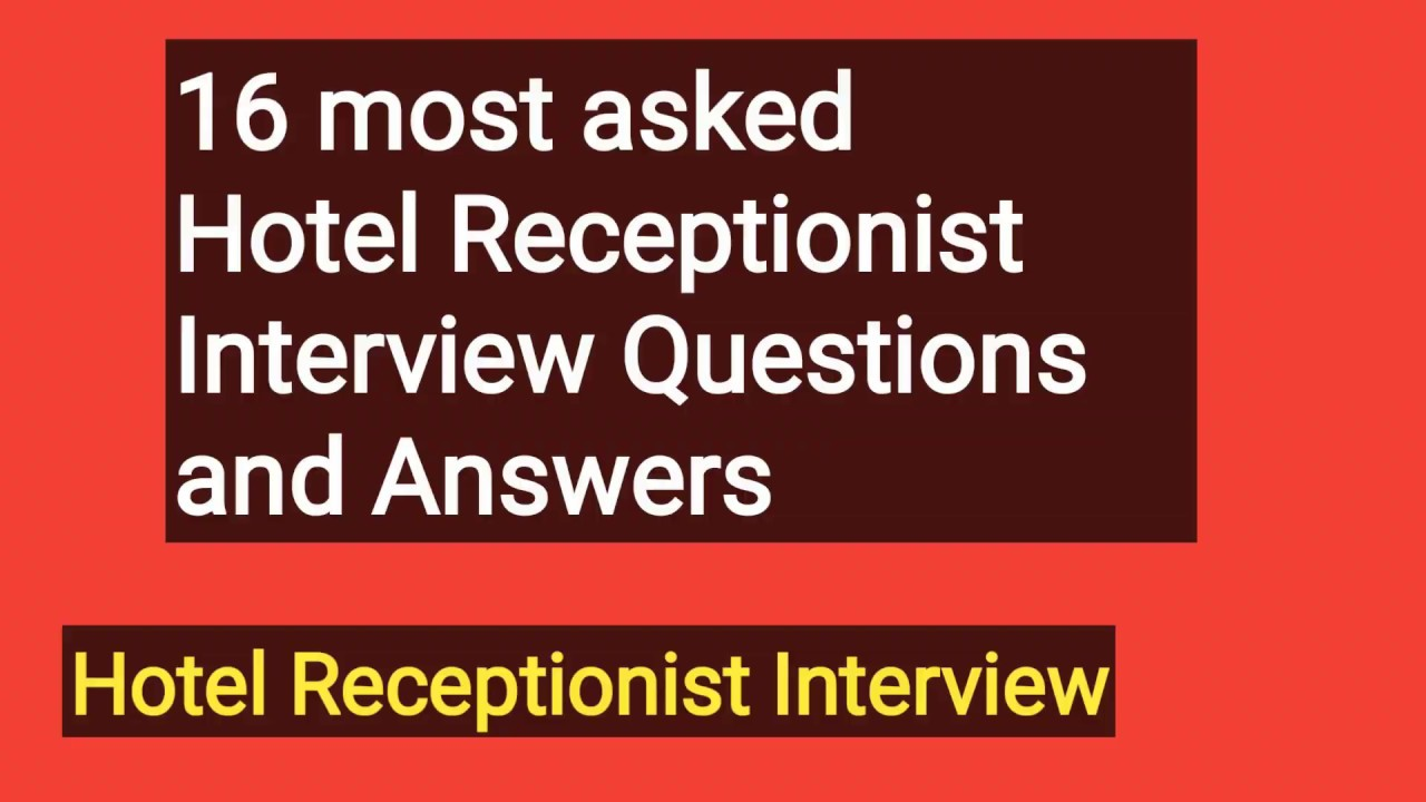 16 Most Asked Hotel Receptionist Interview Questions And Answers