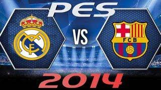PES 2014 Barcelona vs Real Madrid - Uefa Champions League