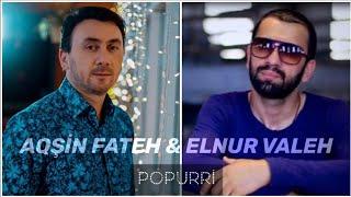 Aqsin Fateh - Elnur Valeh ( Popuri 2019)