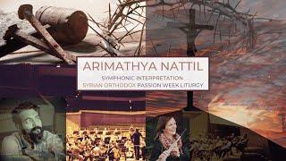 Arimathya Nattil | Passion Week | Syrian Orthodox | Symphony