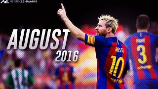 Lionel Messi ● August 2016 ● Goals, Skills & Assists HD