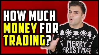 HOW MUCH MONEY DO YOU NEED TO TRADE FOREX? (Trading Capital Requirements)