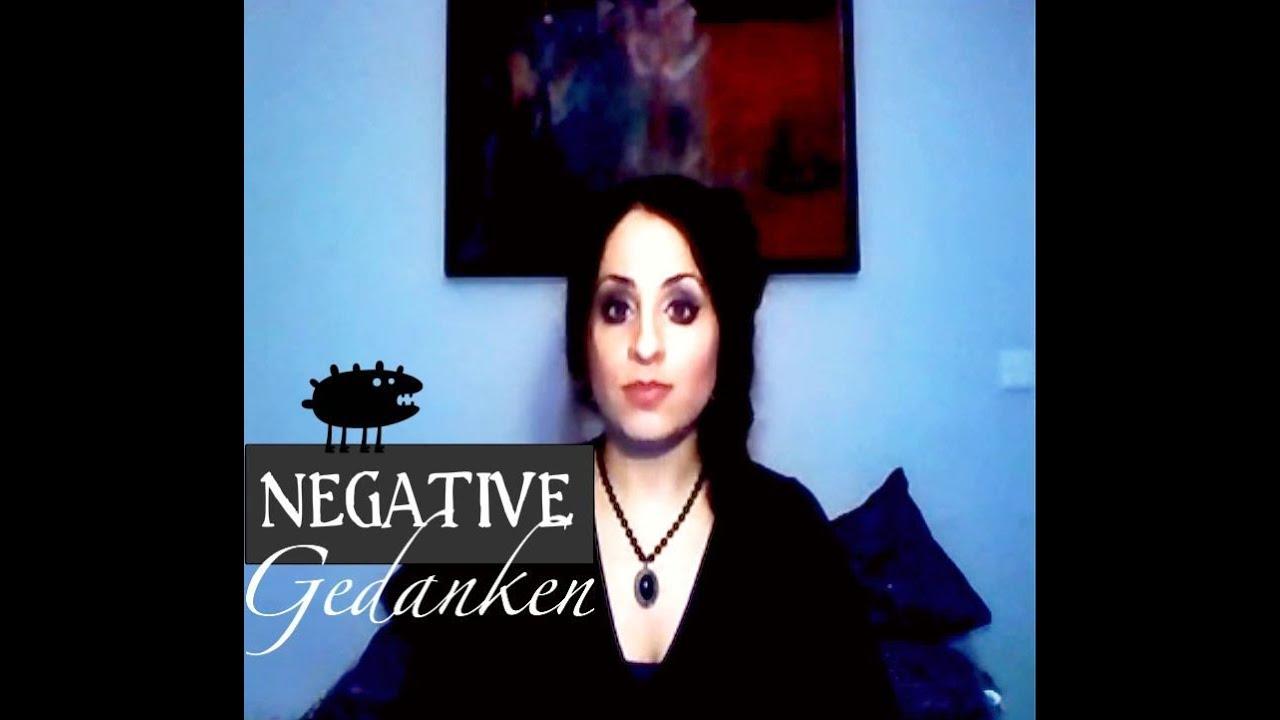 NEGATIVE Gedanken - Selbstzensur oder Annahme? - YouTube