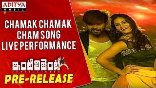 Chamak Chamak Cham Song Live Performance @ Inttelligent Pre Release Event