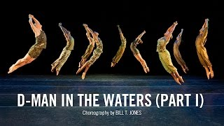 Alvin Ailey: D-Man in the Waters (Part I) by Bill T. Jones