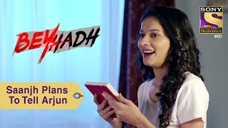 Your Favorite Character   Saanjh Plans To Confess Her Feelings To Arjun   Beyhadh