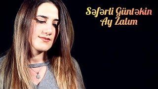 Səfərli Güntəkin - AY ZALIM 🎶  (cover - Tural Davutlu)..
