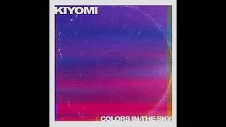 KIYOMI Colors in the Sky Audio