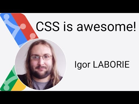 CSS Is Awesome! - Igor LABORIE