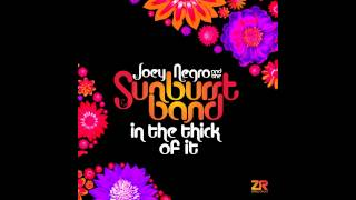 Joey Negro & The Sunburst Band - In The Thick of It