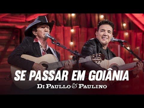 """Di Paullo & Paulino - Se Passar em Goiânia """"DVD Nós e Elas"""""""