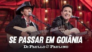 """Gambar cover Di Paullo & Paulino - Se Passar em Goiânia """"DVD Nós e Elas"""""""