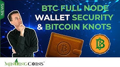 #127 BTC Full Node, Wallet Security & Bitcoin Core + Bitcoin Knots