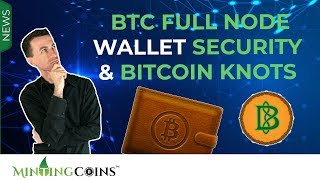 #127 BTC Full Node, Wallet Security & Bitcoin Core  Bitcoin Knots