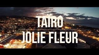 Смотреть клип Taïro - Jolie Fleur