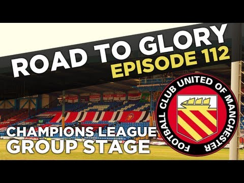 Road to Glory - Ep.112 Topping the group?| Football Manager 2013