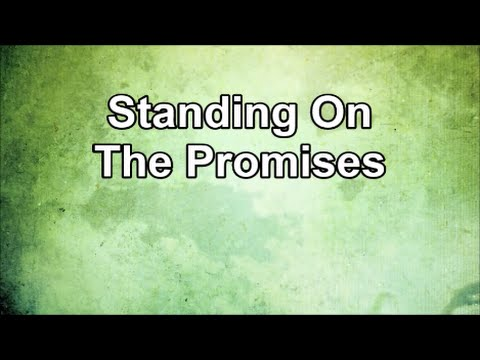 Standing on the Promises with Are you Washed in the Blood (Lyrics)