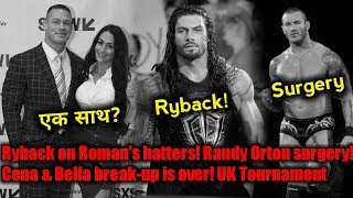 Randy Orton injury! Ryback on Reigns Hatters! John Cena & Nikki bella break-up! WWE UK tournament