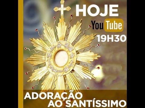 adoracao ao santissimo youtube