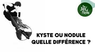 KYSTE OU NODULE CHEZ LE CHANTEUR - MARC PAPILLON