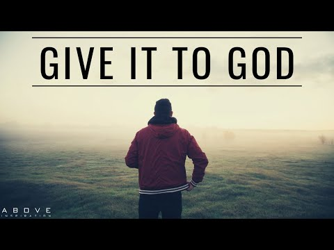 GIVE IT TO GOD | Stop Worrying & Trust God - Inspirational & Motivational Video
