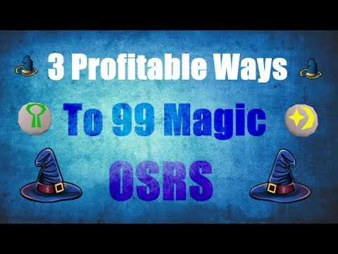 3  Good Profitable Ways To Get 99 Magic Oldschool runescape 2007 (OSRS)