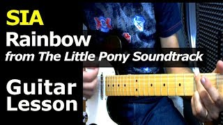 """HOW TO PLAY - SIA  (from """"My Little Pony"""" The Movie's Soundtrack)  Rainbow - Guitar Chords"""