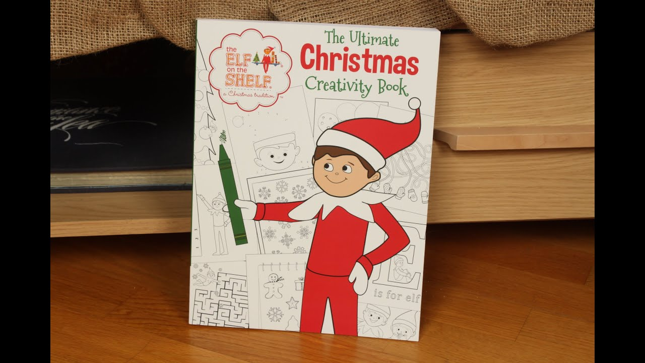 The Elf On The Shelf The Ultimate Christmas Creativity