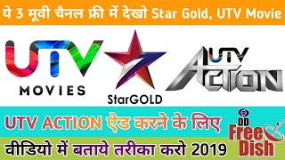 Star Gold, UTV Movie, UTV Action Movie Channel on DD Free Dish 2019