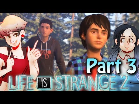 Wolf Brothers - Life is Strange 2 Gameplay Walkthrough Part 3 (2 Girls 1 Let's Play)