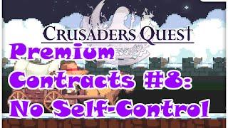 Crusaders Quest: Premium Contracts #8 - No Self-Control (part 3)