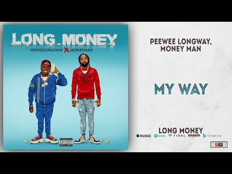 Peewee Longway & Money Man - My Way (Long Money) Mp3
