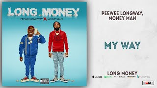 Gambar cover Peewee Longway & Money Man - My Way (Long Money)