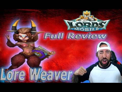 Lords Mobile FULL REVIEW ON LORE WEAVER | Is She Worth Spending $850??