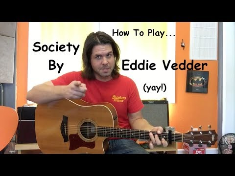 Guitar Lesson: How To Play Society By Eddie Vedder