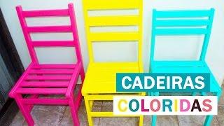 CADEIRAS COLORIDAS NA DECOR - COMO REFORMAR SUAS CADEIRAS VELHAS