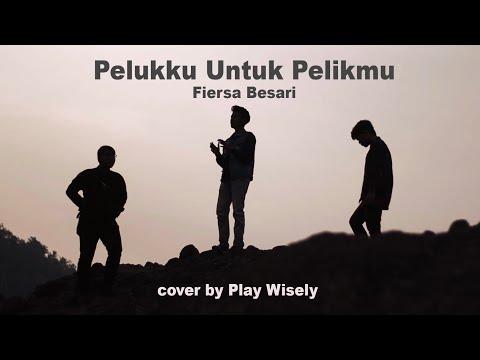 Fiersa Besari - Pelukku Untuk Pelikmu (OST. Imperfect) Cover By Play Wisely