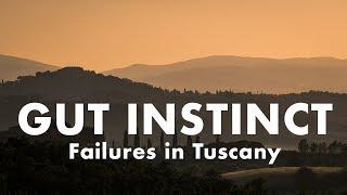 Trust Your GUT INSTINCT - Failure in Tuscan Landscape Photography