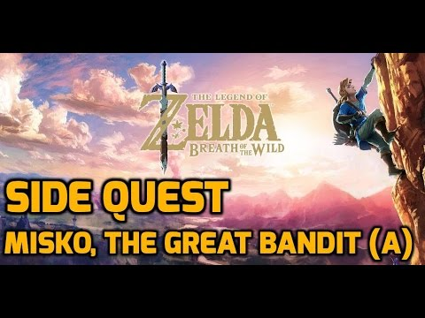 Misko The Great Bandit Zelda >> The Legend of Zelda: Breath of the Wild - Side Quest - Misko, the Great Bandit (A) - YouTube
