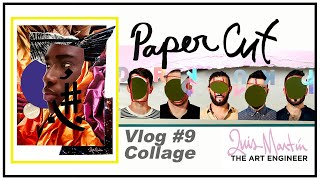 Paper Cut Vlog 9: Live Collaging with Luis Martin/ The Art Engineer