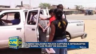 """POLICÍA CAPTURA A BANDA """"LOS PEJES"""" EN FEROZ BALACERA"""