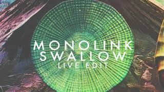 Monolink - Swallow (Live Edit)