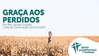 IPTambaú | Graça aos perdidos | Kylven Guedes | 12/01/2020 | 18h