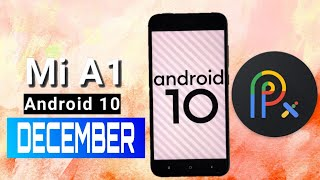 Mi A1 Pixel Experience Android 10 Full Review December Update