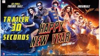 Happy New Year | TRAILER 30 Seconds | Deepika Padukone, Shah Rukh Khan