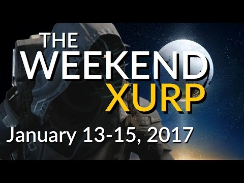 THE WEEKEND XURP | Destiny Where's Xur? Jan 13, 2017 | The Reefening 3: Electric Boogaloo